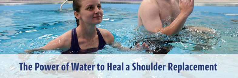 Power Of Water To Heal A Shoulder Replacement