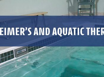 Alzheimer's and Aquatic Therapy